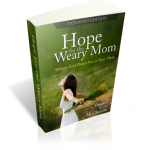 Truly, There Is Hope For The Weary Mom (A Book Review)