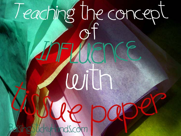 Teaching the concept of influence to little ones with tissue paper