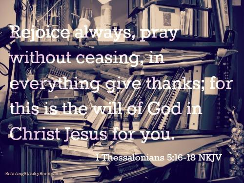 1 Thessalonians 516-18 NKJV