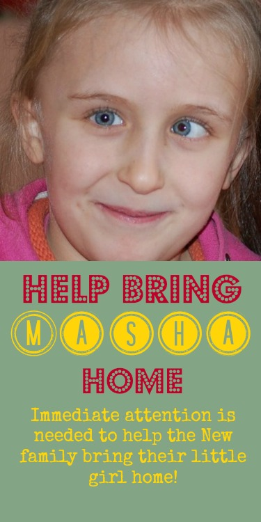 Help Bring Masha Home! See thenewsadoptionjourney.wordpress.com or RaisingStickyHands.com for more information.