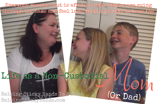 Life as a Non-Custodial Mom (or Dad) at Raising Sticky Hands To Heaven