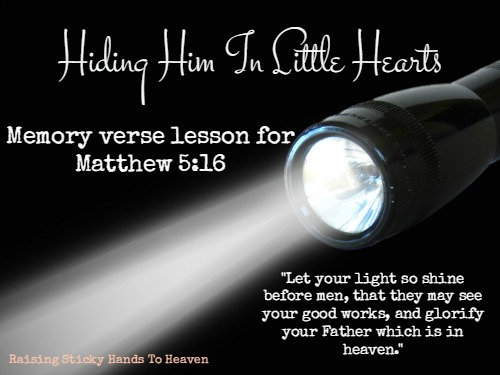 Hiding Him In Little Hearts - Memory Verse Lesson for Matthew 516 - Raising Sticky Hands To Heaven