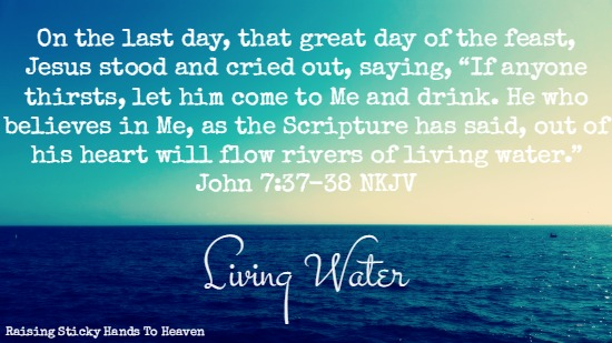 Living Water - Raising Sticky Hands To Heaven