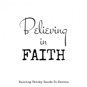 Believing in FAITH - Raising Sticky Hands To Heaven