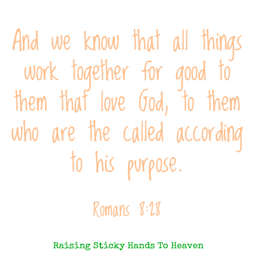 Romans 8:28 - Raising Sticky Hands To Heaven