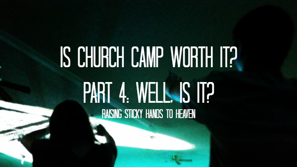 Is Church Camp Worth It 600 Blog Size Wrap Up