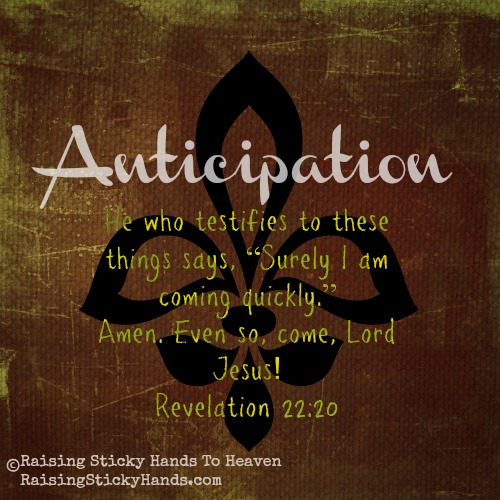Anticipation - Judye's One Word for 2014 - Raising Sticky Hands To Heaven